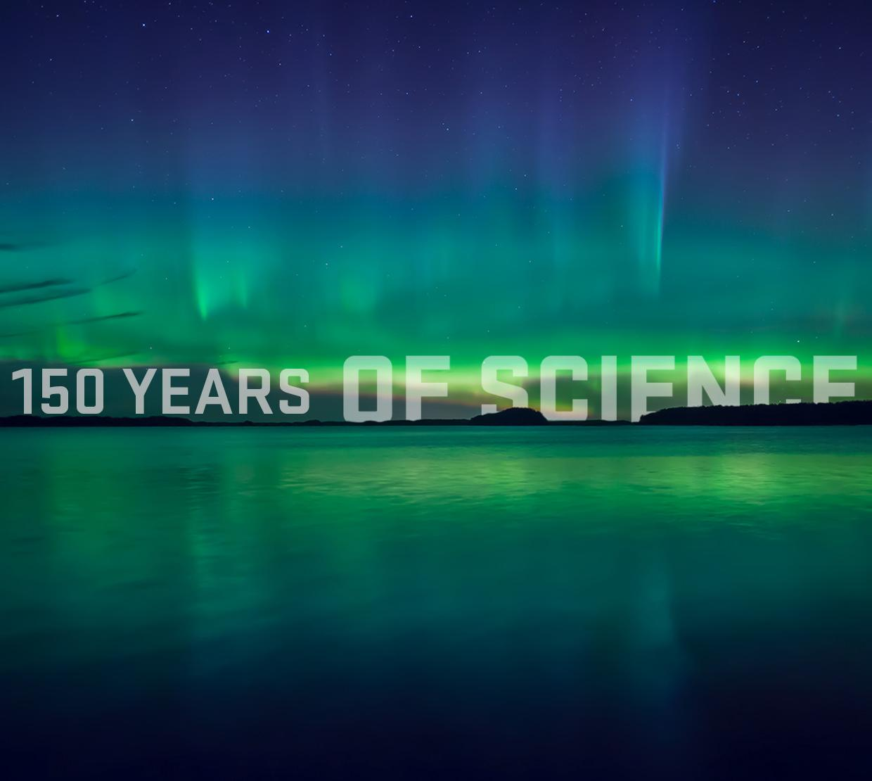 150 years of science title overlaying Northern lights and lake